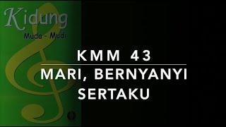 KMM 43 — Mari, Bernyanyi Sertaku (Come on Along with Me and Sing)