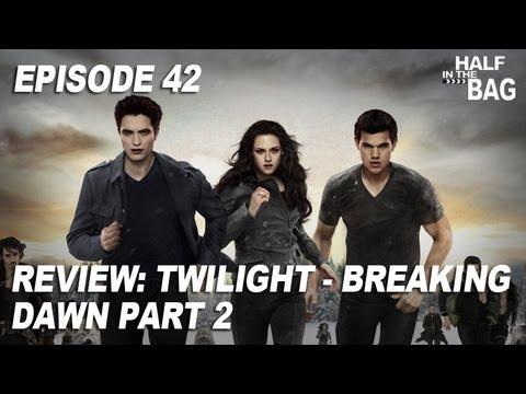 Half in the Bag Episode 42: Twilight - Breaking Dawn part 2