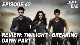 Half in the Bag Episode 42: Twilight - Breaking Dawn part 2