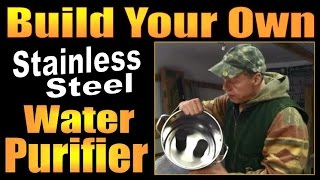 HOW TO MAKE YOUR OWN BERKEY STYLE WATER PURIFIER