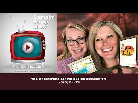 How to make wow cards with the Stampin Up Waterfront Stamp Set on The Stampin Scoop Show #49