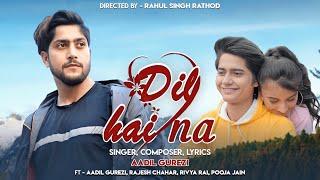 Dil Hai Na ( Aankhe Meri, Tere intezar me.Tiktok Viral) Aadil Gurezi  Ft.Rajesh Chahar | Rivya Rai