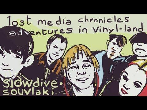 Lost Media Chronicles Episode 58/ Adventures in Vinyl Land Episode 23 - Souvlaki by Slowdive