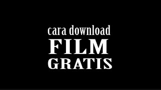 #Tutorial - Cara Download Film Gratis