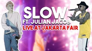 Gambar cover SLOW ft Julian Jacob - LIVE AT JAKARTA FAIR 2K19