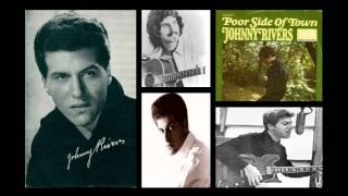 Johnny Rivers *** Poor Side Of Town