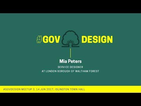 Mia Peters: Waltham Forest Service Design / Gov Design Meetup #3