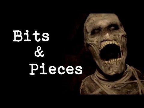 """Bits & Pieces"" Creepypasta"