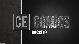 #HardcoreNerding - Is Comics Explained Racist? #NotYourShield