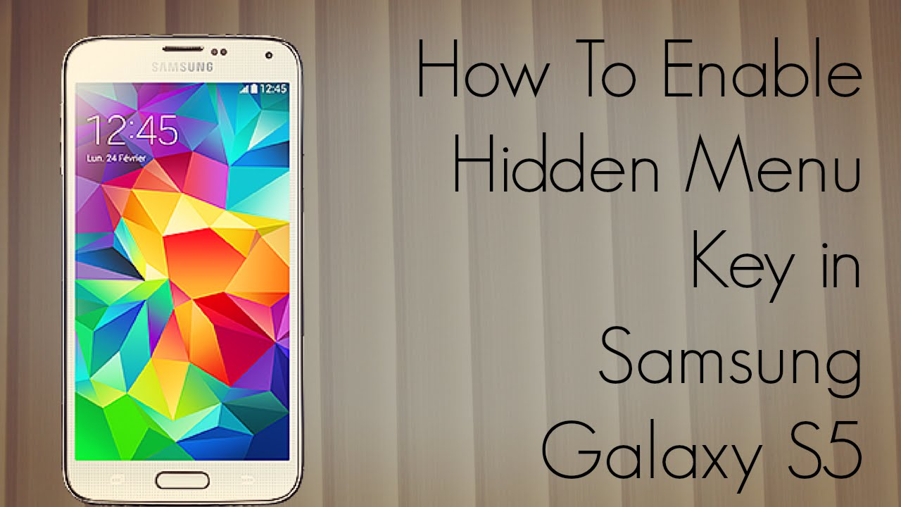 How to Enable the Hidden Menu Key in Samsung Galaxy S5