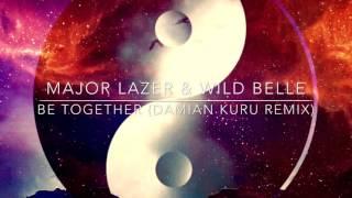 Major Lazer & Wild Belle - Be Together (Damian Kuru Remix)