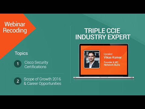 [Webinar Recording] - Cisco Security, Scope of Growth 2016 & Career Opportunities | Network Bulls