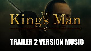 THE KING'S MAN Trailer 2 Music Version   Movie Trailer Soundtrack Theme Song