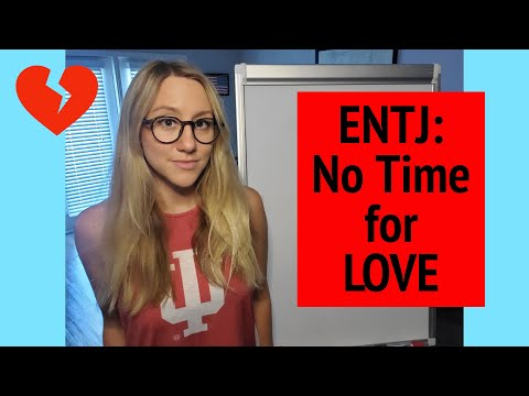 Dating ENTJs is hard!