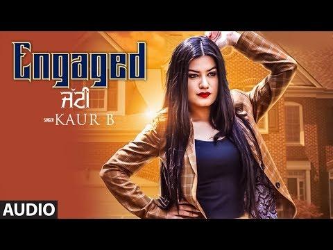 Engaged Jatti: Kaur B (Full Audio Song) Desi Crew | Kaptaan | Latest Punjabi Songs 2018