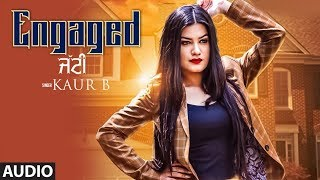 Presenting latest punjabi audio song 2018: engaged jatti sung by kaur b. the music of new is given desi crew while lyrics are penned kapta...