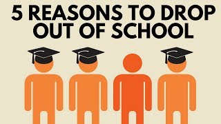 Video 5 Reasons to Drop Out of School download MP3, 3GP, MP4, WEBM, AVI, FLV Oktober 2018