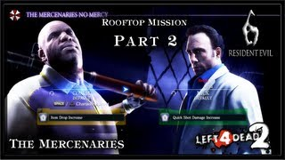 Resident Evil 6 PC Gameplay (Coop) - Left 4 Dead 2 / Rooftop Mission Part 2