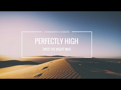 Cinnamon Chasers - Perfectly High (Into The Night Mix)