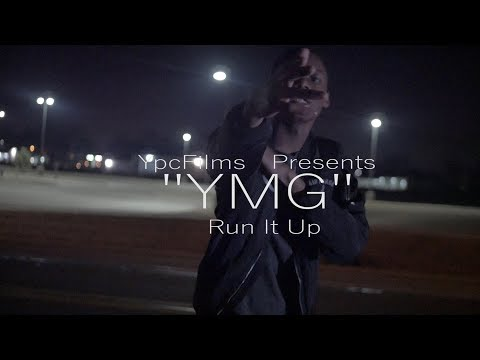 """YMG """"Run It Up"""" (Official Video) Shot By @Ypcfilms"""
