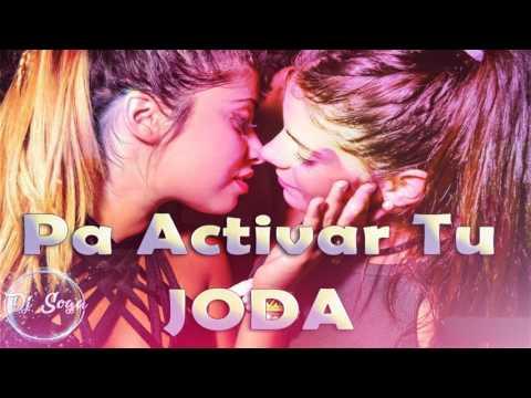 PA ACTIVAR TU JODA 💣 - Perreo Brasileños, Cumbia, Reggeaton y Mas- DJ SOGA 2017