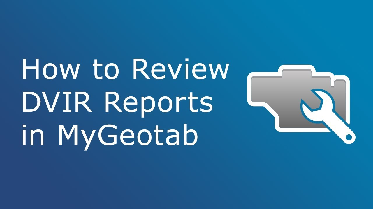 How to Review DVIR Reports | MyGeotab