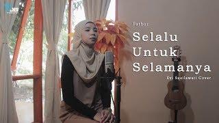Download Mp3 Selalu Untuk Selamanya - Fathur   Lirik   Evi Susilawati Cover