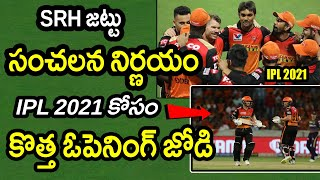 SRH New Opening Pair For IPL 2021|IPL 2021 Latest Updates|Filmy Poster