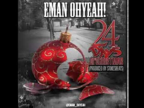 Eman Ohyeah! - 24 Days Of Christmas [Independent Artist]