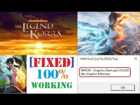 The Legend of Korra - ERROR : Graphic::Startup() FAILED. No Graphic Memory [SOLVED]