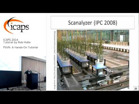 ICAPS 2014: Tutorial by Rob Holte on PSVN