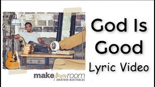 God Is Good - Jonathan McReynolds (Lyric Video)