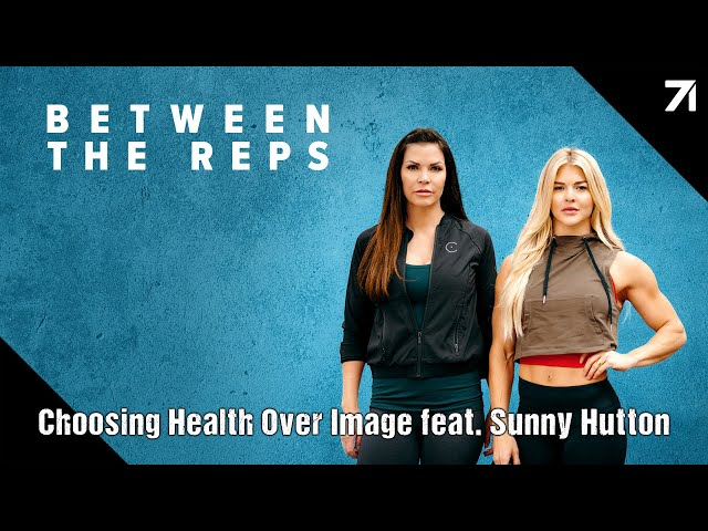 BTR Ep 109 Choosing Health Over Image ft. Sunny Hutton