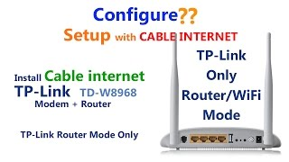 How to configure local cable Internet with TP Link TD W8968 modem +...