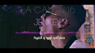 La Canon 16 - DIDINE KLACH - Jenky - paroles- lyrics - كلمات - 2017