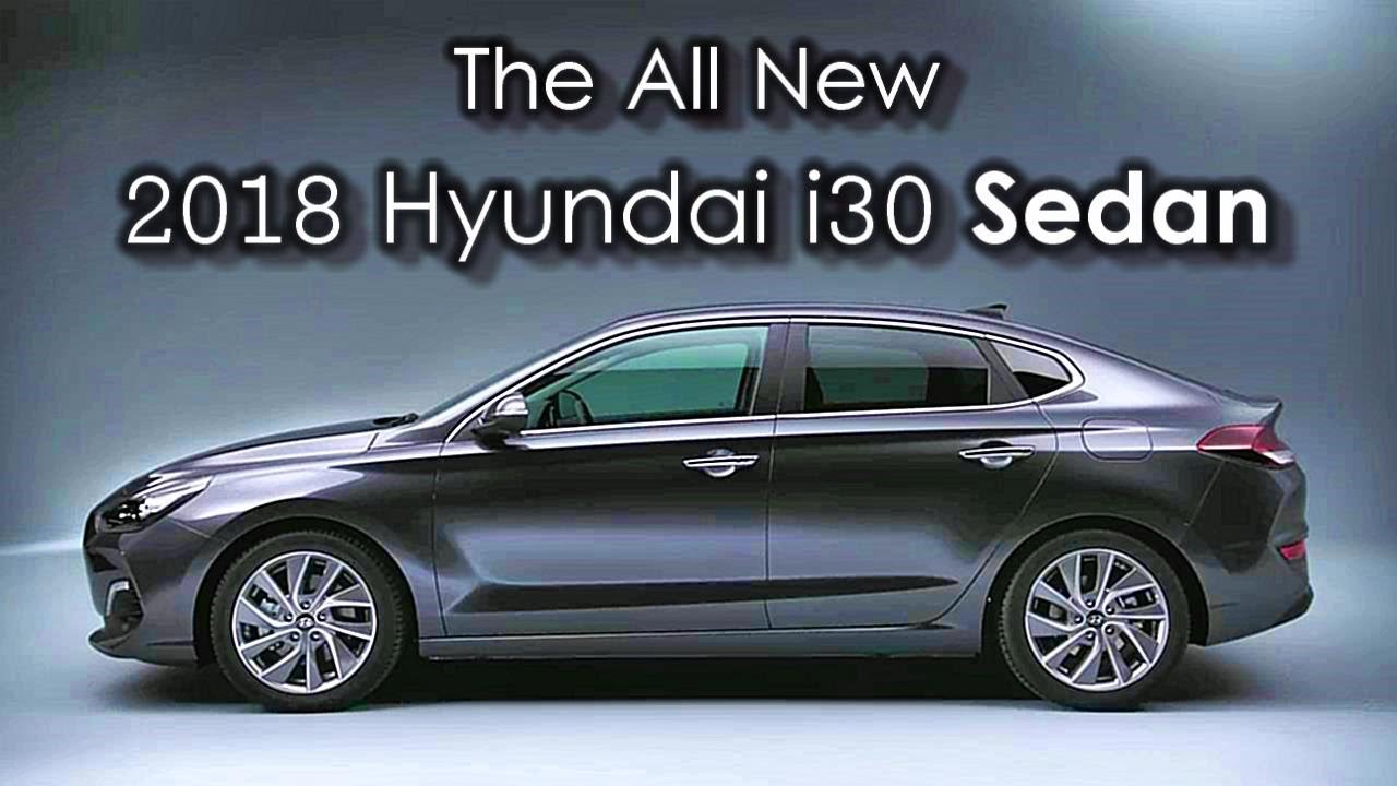 all new hyundai i30 sedan shortlook 2018 youtube. Black Bedroom Furniture Sets. Home Design Ideas