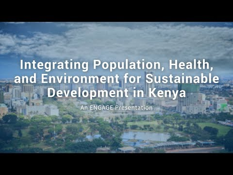 Integrating Population, Health, and Environment for Sustainable Development in Kenya