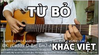 [Guitar hướng dẫn] Từ bỏ - Khắc Việt