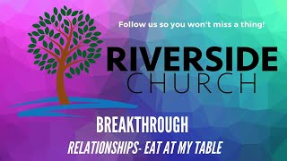 """8:15 am Service September 22, 2019 """"Breakthrough"""" Living Relationships- Eat at My Table"""