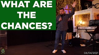 What Are The Chances?   Pastor Rich Rycroft   Hillfields Church