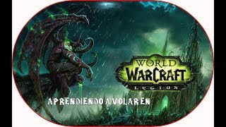 Directo#123 Twitch | World Of Warcraft | Aprendiendo a Volar en Legion Parte 5
