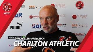 Uwe Rosler on Charlton Athletic fixture | Pre Match