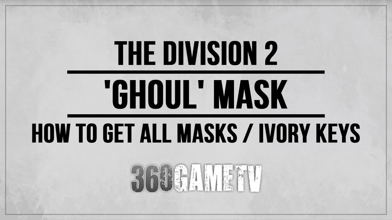 The Division 2 - All Masks / Ivory Keys Guide