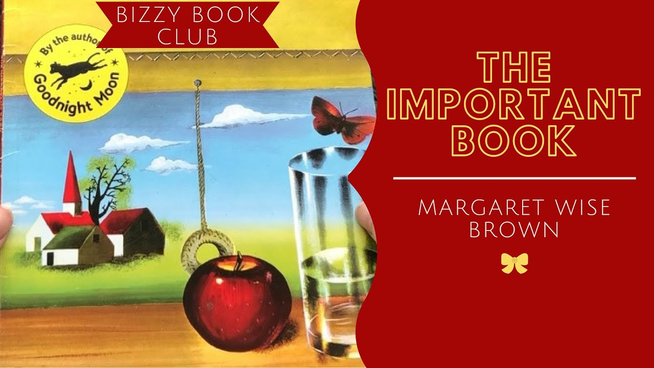 Read Aloud of The Important Book by Margaret Wise Brown | Uplifting Story For Kids Self Esteem
