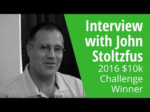 Interview with John Stoltzfus - 2016 $10k Challenge Winner