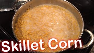 How to Make: Skillet Corn