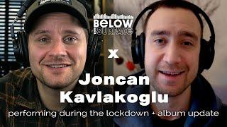 PERFORMING DURING THE LOCKDOWN + ALBUM UPDATES - Below the Surface talks to Joncan Kavlakoglu
