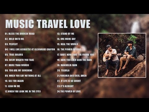 NEW Music Travel Love Songs - Perfect Love Songs - Best Songs Of Music Travel Love 2020
