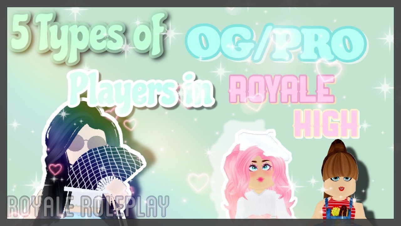 5 Types of OG/ Pro Players in Royale High   Royale High Skit   Royale Roleplay