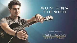 Fer Reyna  -  Aun Hay Tiempo ft Noel Schajris  [Oficial Audio]